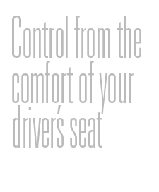 Control from the comfort of your driver's seat